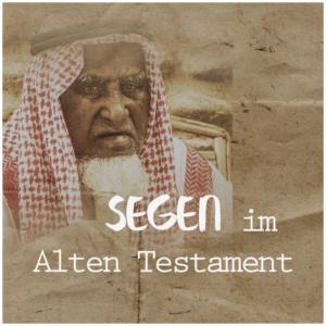 So segnet Gott im Alten Testament